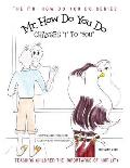 Mr. How Do You Do Changes I to You: Tteaching Children the Importance of Humility