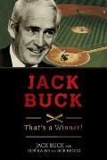 Jack Buck: A Thata's a Winner!a