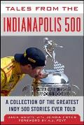 Tales from the Indianapolis 500: A Collection of the Greatest Indy 500 Stories Ever Told