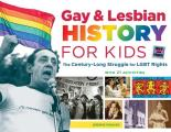 Gay & Lesbian History for Kids The Century Long Struggle for Lgbt Rights with 21 Activities
