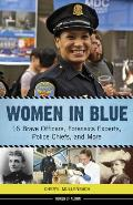 Women in Blue 16 Brave Officers Forensics Experts Police Chiefs & More