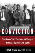 Conviction: The Murder Trial That Powered Thurgood Marshall's Fight for Civil Rights