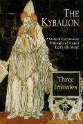 Kybalion A Study of the Hermetic Philosophy of Ancient Egypt & Greece