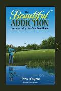 The Beautiful Addiction: Learning to Fly Fish Near Your Home