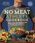 No Meat Athlete Cookbook 150 Whole Food Plant Based Recipes to Fuel Your Workouts & the Rest of Your Life