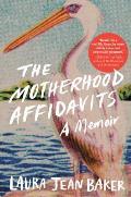 Motherhood Affidavits A Memoir