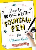 How to Draw & Write in Fountain Pen A Modern Guide