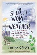Secret World of Weather How to Read Signs in Every Cloud Breeze Hill Street Plant Animal & Dewdrop