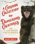 A Curious Collection of Dangerous Creatures