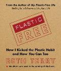 Plastic Free How I Kicked the Plastic Habit & How You Can Too