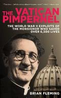 Vatican Pimpernel The Wartime Exploits of Monsignor Hugh OFlaherty