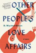 Other Peoples Love Affairs: Stories