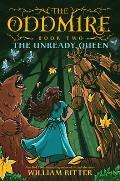 The Unready Queen (Oddmire #2)