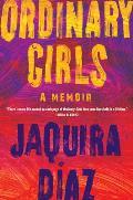 Ordinary Girls A Memoir