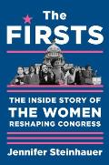 Firsts The Inside Story of the Women Reshaping Congress