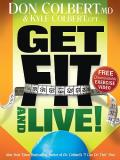 Get Fit and Live!: The Simple Fitness Program That Can Help You Lose Weight, Build Muscle, and Live Longer