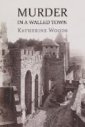 Murder in a Walled Town: The Private Memoirs of Wayne Armitage