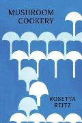 Mushroom Cookery: (cooklore Reprint)