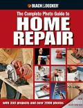 Black & Decker Complete Photo Guide to Home Repair: With 350 Projects and 2000 Photos