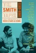 Live 1969 1972 The Smith Tapes Lost Interviews With Rock Stars & Icons