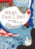 What Can I Be?