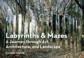 Labyrinths & Mazes A Journey Through Art Architecture & Landscape