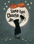 Sleep Tight Charlie