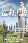 Jeff Shavitz on Small Business AhaMessages: 140 Key Axioms That Every Business Owner Should Consider