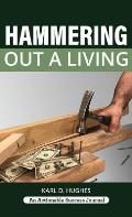 Hammering Out a Living: A Carpenter's Guide for a Successful Life