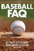 Baseball FAQ All Thats Left to Know about Americas Pastime