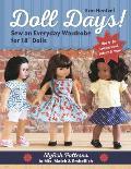 Doll Days! Sew an Everyday Wardrobe for 18 Dolls: Stylish Patterns to Mix, Match & Embellish