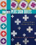 Modern Plus Sign Quilts 16 Dynamic Projects A Variety of Techniques