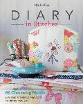 Diary in Stitches 65 Charming Motifs 6 Fabric & Thread Projects to Bring You Joy