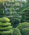 Outstanding American Gardens A Celebration 25 Years of the Garden Conservancy