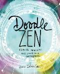 Doodle Zen: Finding Creativity and Calm in a Sketchbook
