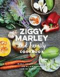 Ziggy Marley & Family Cookbook Whole Organic Ingredients & Delicious Meals from the Marley Kitchen