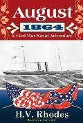 August 1864: A Civil War Naval Adventure