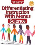 Differentiating Instruction with Menus: Science (2nd Ed.): Advanced Level Menus Grades 3-5