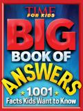 Big Book of Answers 1001 Facts Kids Want to Know
