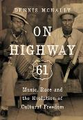 On Highway 61 Music Race & the Evolution of Cultural Freedom