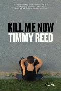 Kill Me Now A Novel