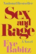 Sex & Rage A Novel