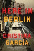 Here in Berlin A Novel