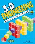 3-D Engineering: Design and Build Your Own Prototypes