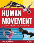 Human Movement: How the Body Walks, Runs, Jumps, and Kicks