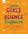 Gutsy Girls Go for Science: Engineers: With STEM Projects for Kids
