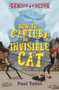 Genius Factor How to Capture an Invisible Cat