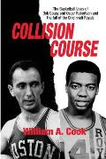 Collision Course: The Basketball Lives of Bob Cousy and Oscar Robertson and The Collapse of the Cincinnati Royals