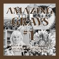 Amazing Grays #1: A Grayscale Adult Coloring Book with 50 Fine Photos of People, Places, Pets, Plants & More (Deluxe Edition)