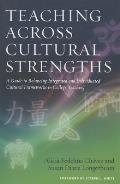 Teaching Across Cultural Strengths: A Guide to Balancing Integrated and Individuated Cultural Frameworks in College Teaching